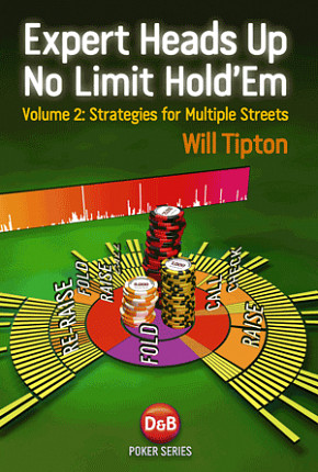 Expert No Limit Hold Em Heads Up Poker Book and Video Will Tipton